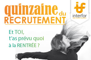 La Quinzaine du recrutement - Interfor Formation Alternance